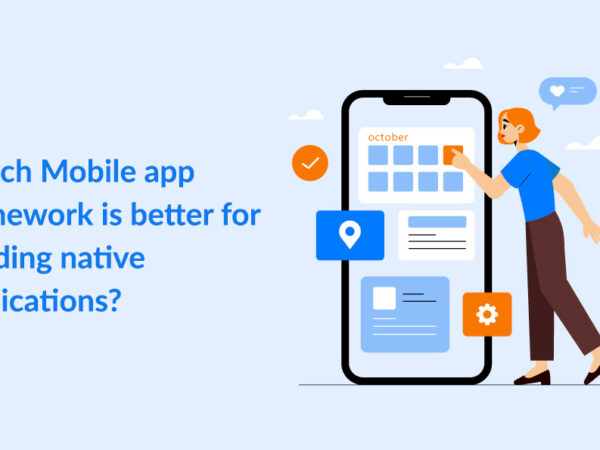 Which Mobile app framework is better for building native applications